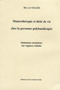 Musicothérapie et désir de vie chez la personne polyhandicapée - Immenses aventures sur espaces réduits.pdf