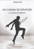 Roland Vallée - Un chemin de plénitude - La musicothérapie.