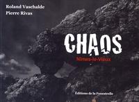 Roland Vaschalde et Pierre Rivas - Chaos - Nîmes-le-Vieux.
