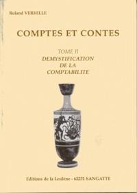Roland Verhille - Comptes et comptes - Tome 2, Démystification de la comptabilté.
