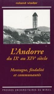 Roland Viader - L'Andorre du IXème au XIVème siècle - Montagne, féodalité et communautés.