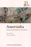 Roland Viau - Amerindia - Essai d'ethnohistoire autochtone.