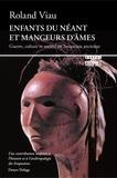 Roland Viau - Enfants du néant et mangeurs d'âmes - Guerre, culture et société en Iroquoisie ancienne.