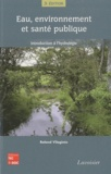 Roland Vilaginès - Eau, environnement et santé publique - Introduction à l'hydrologie.