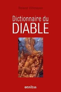 Roland Villeneuve - Dictionnaire du diable.