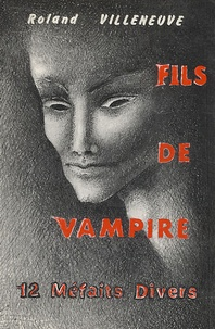Roland Villeneuve - Fils de vampire.