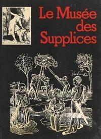 Roland Villeneuve et  Collectif - Le musée des supplices.