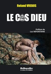 Roland Vrebos - Le cas Dieu.