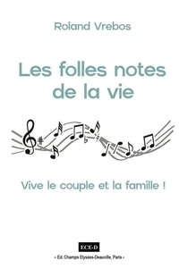 Roland Vrebos - Les folles notes de la vie.