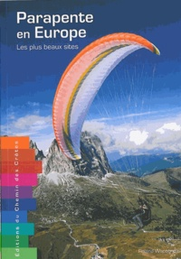 Parapente en Europe- Les plus beaux sites - Roland Wacogne pdf epub