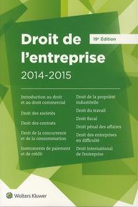 Roland Walter et Daniel Fasquelle - Droit de l'entreprise 2014-2015 - L'essentiel pour comprendre le droit.