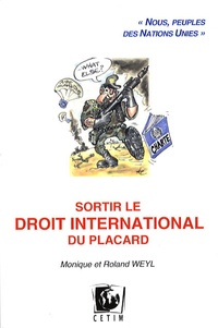 "Roland Weyl et Monique Weyl - Sortir le droit international du placard - ""Nous, peuples des Nations Unies""."