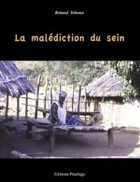 Roland Yehoun - La malédiction du sein.