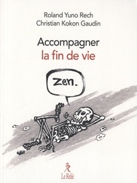 Roland Yuno Rech et Christian Gaudin - Une fin de vie zen.
