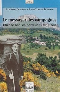 Rolande Bonnain et Jean-Claude Bouvier - Le messager des campagnes : Étienne Bon, colporteur du XXe siècle.