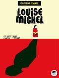 Rolande Causse et Nane Vézinet - 20 ans pour devenir Louise Michel.