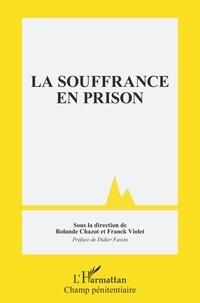 Rolande Chazot et Franck Violet - La souffrance en prison.
