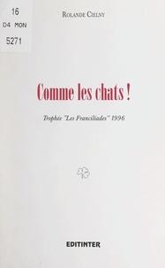 Rolande Cielny et Robert Dadillon - Comme les chats !.