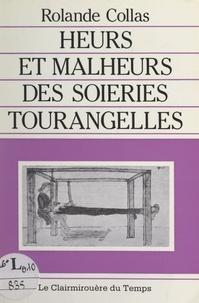 Rolande Collas et B. Chevalier - Heurs et malheurs des soieries tourangelles.