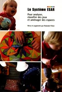 Rolande Filion - Le Système ESAR - Pour analyser, classifier des jeux et aménager des espaces.