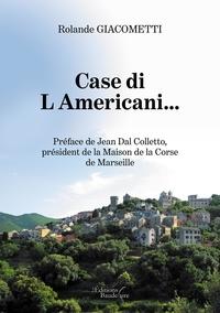 Rolande Giacometti - Case di L'Americani....