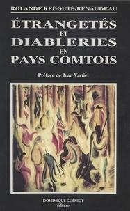 Rolande Redouté-Renaudeau et Jean Vartier - Étrangetés et diableries en pays comtois.