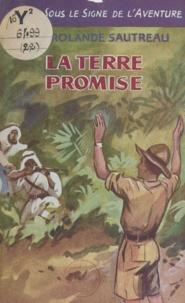Rolande Sautreau - La terre promise.