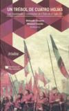 Rolando Álvarez Vallejos et Manuel Loyola Tapia - Un trébol de cuatro hojas - Las Juventudes Comunistas de Chile en el siglo XX.