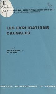 Rolando Garcia et Jean Piaget - Les explications causales.