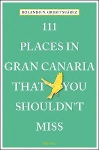 Rolando Suarez - 111 places in Gran Canaria that you shouldn't miss.