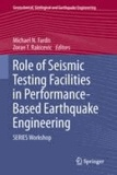 Michael N. Fardis - Role of Seismic Testing Facilities in Performance-Based Earthquake Engineering - SERIES Workshop.