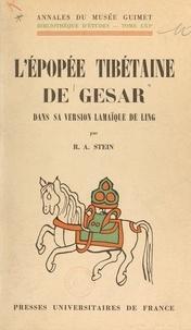 Rolf Alfred Stein et  Musée Guimet - L'épopée tibétaine de Gesar dans sa version lamaïque de Ling.