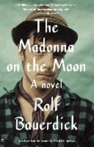 Rolf Bauerdick - The Madonna on the Moon.
