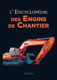 Rolf Berger - L'encyclopédie des engins de chantier.