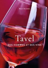 Rolf Bichsel - Tavel, Des hommes et des vins.