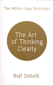 Rolf Dobelli - The Art of Thinking Clearly.