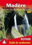 Rolf Goetz - Madère - Les plus belles randonnées de levada et de montagne, 60 itinéraires.