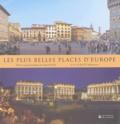 Rolf-H Johannsen et Erhard Hehl - Les Plus Belles Places d'Europe.