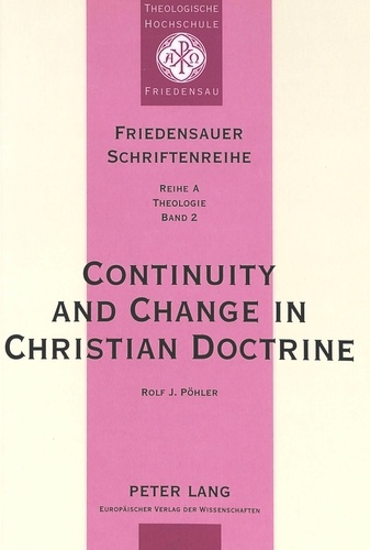 Rolf j. Pöhler - Continuity and Change in Christian Doctrine - A Study of the Problem of Doctrinal Development.