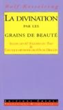Rolf Kesselring - La divination par les grains de beauté et les taches de rousseur selon les 67 figures du Tao & l'antique méthode de l'os du Dragon.