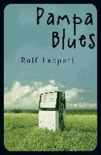 Rolf Lappert - Pampa Blues.