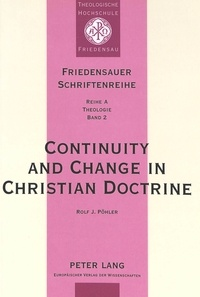 Rolf Pöhler - Continuity and Change in Christian Doctrine - A Study of the Problem of Doctrinal Development.