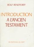 Rolf Rendtorff - Introduction à l'Ancien Testament.