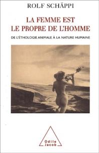 La femme est le propre de lhomme. De léthologie animale à la nature humaine.pdf