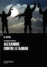 Rolf Sitter - Alexandre contre le djihad.