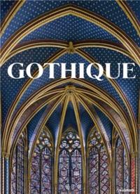 Rolf Toman - Gothique - Le pouvoir de l'image, Art profane et sacré du Moyen Age, de 1140-1500.