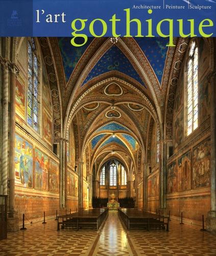 Rolf Toman - L'Art gothique - Architecture, sculpture, peinture.