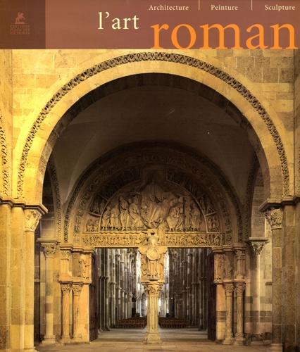 Rolf Toman - L'art roman - Architecture, peinture, sculpture.