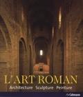 Rolf Toman et Achim Bednorz - L'Art roman - Architecture, sculpture, peinture.