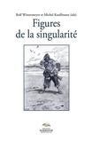Rolf Wintermeyer et Michel Kauffmann - Figures de la singularité.